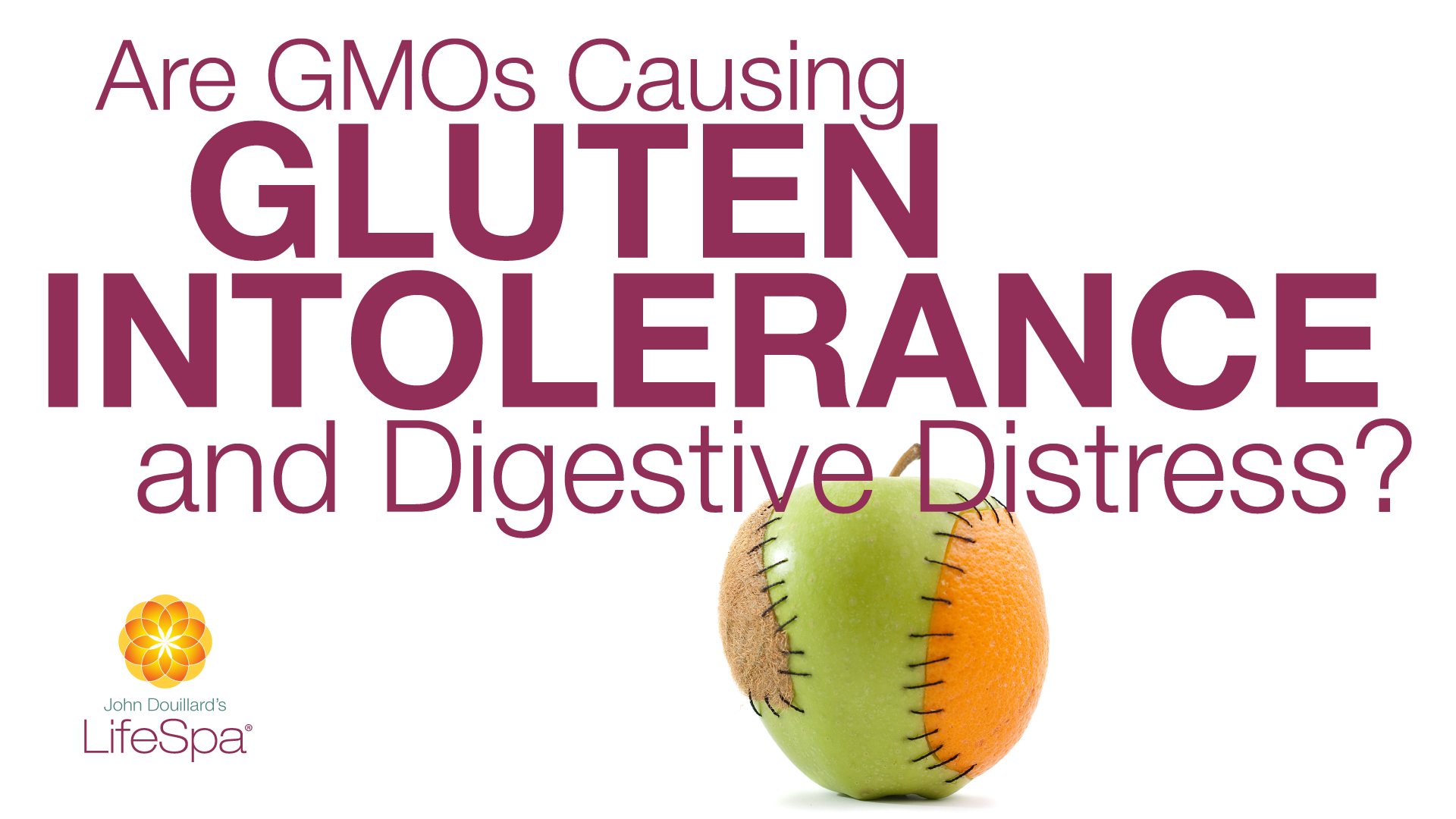 Are GMOs Causing Gluten Intolerance & Digestive Distress?